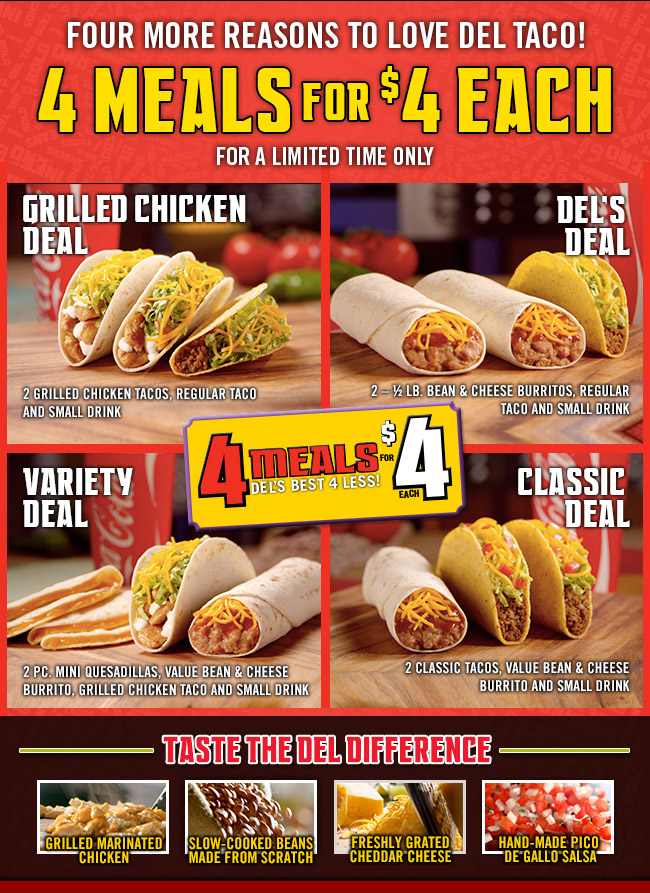 Four More Reasons To Love Del Taco! 4 MEALS FOR $4 EACH FOR A LIMITED TIME ONLY - GRILLED CHICKEN DEAL, DEL'S DEAL, VARIETY DEAL, CLASSIC DEAL